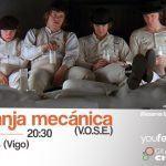 Reestreno de 'La naranja mecánica' (V.O.S.E.)  en la gran pantalla en Vigo