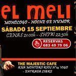 Monólogo de El Meli Sábado 15 de Septiembre Vigo