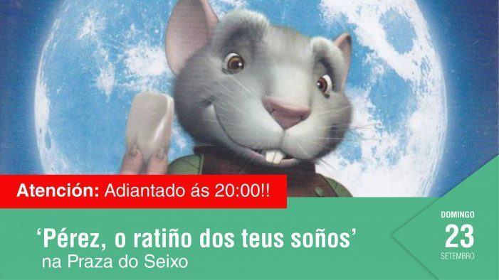 """Cine ao aire libre con """"Pérez, o ratiño dos teus soños"""", este domingo na Praza do Seixo."""